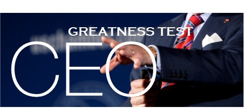OUR CEO GREATNESS TEST